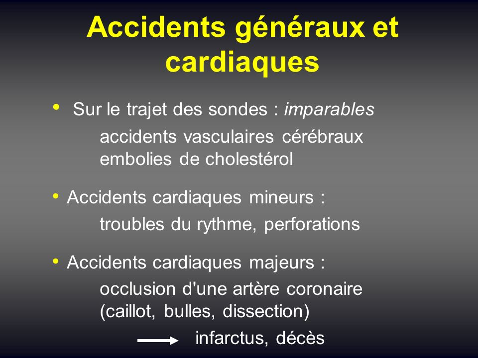 Accidents généraux et cardiaques