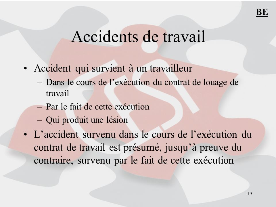 Accidents de travail Accident qui survient à un travailleur