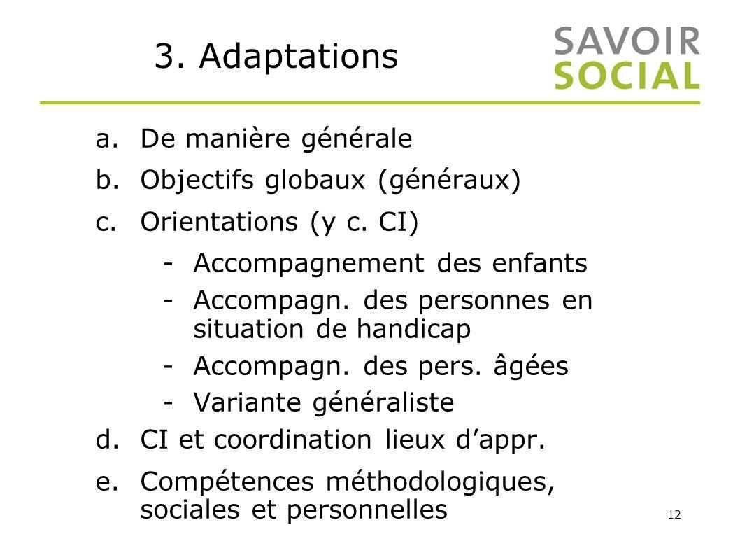3. Adaptations De manière générale Objectifs globaux (généraux)
