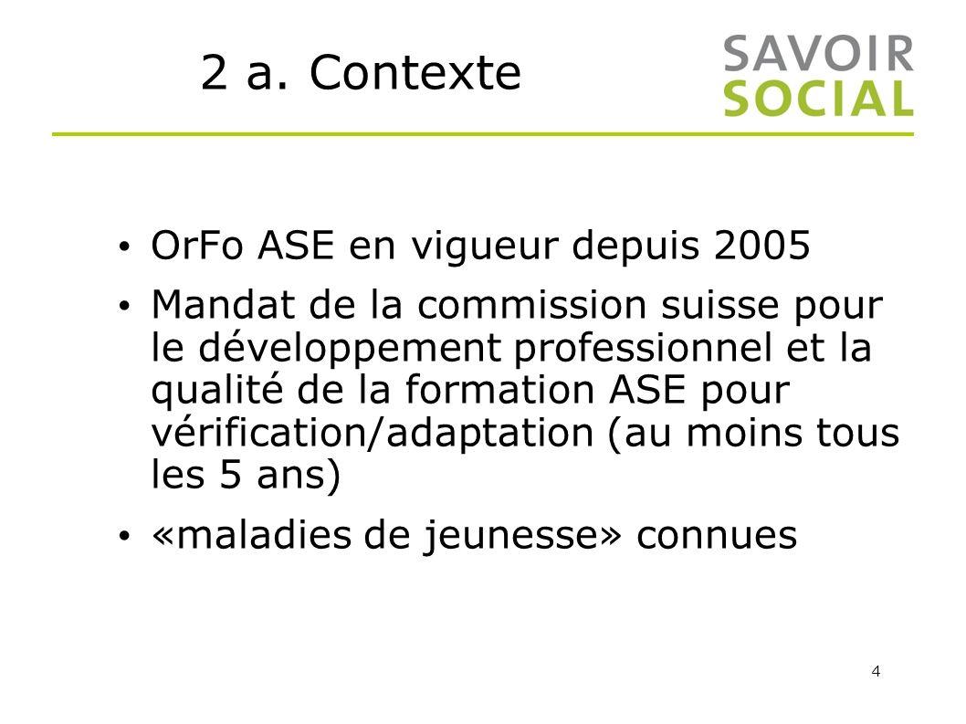 2 a. Contexte OrFo ASE en vigueur depuis 2005