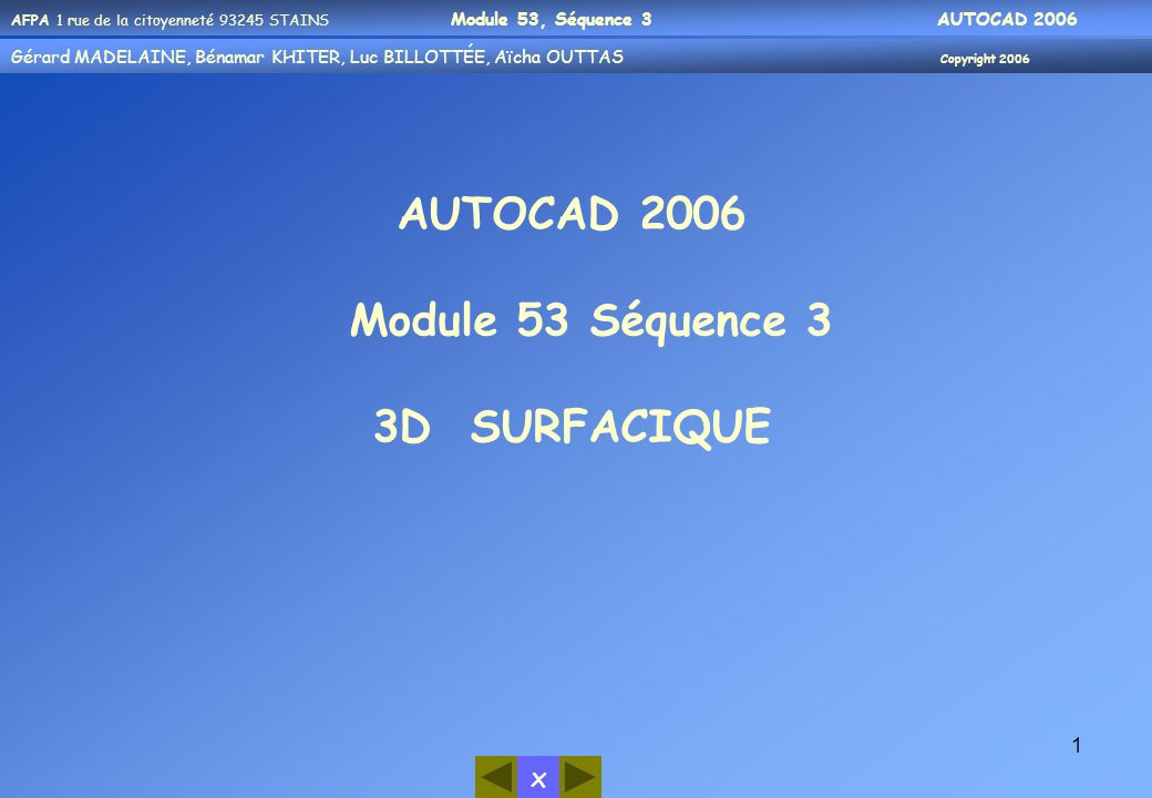 AUTOCAD 2006 Module 53 Séquence 3 3D SURFACIQUE