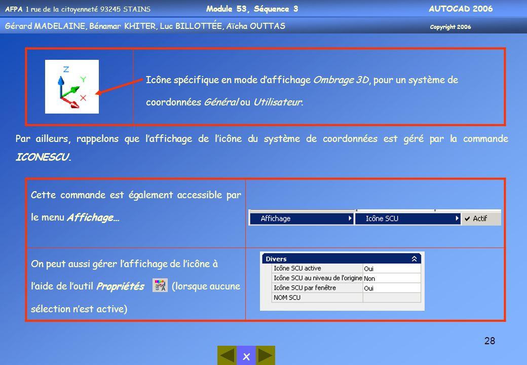 Icône spécifique en mode d'affichage Ombrage 3D, pour un système de coordonnées Général ou Utilisateur.
