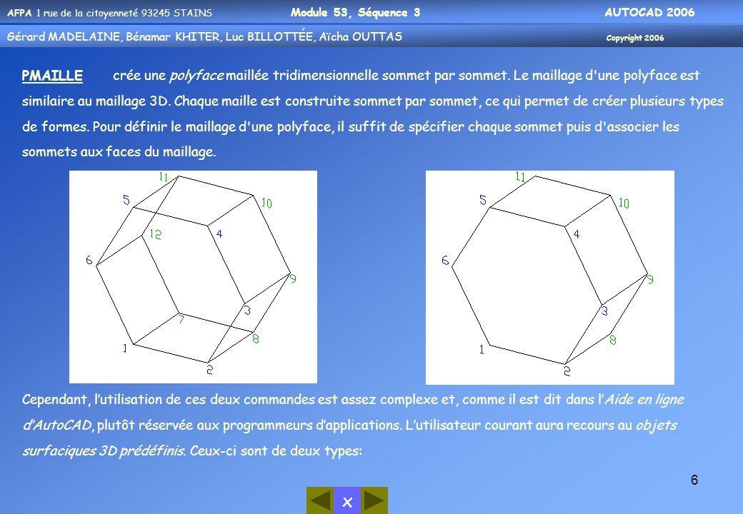 PMAILLE crée une polyface maillée tridimensionnelle sommet par sommet