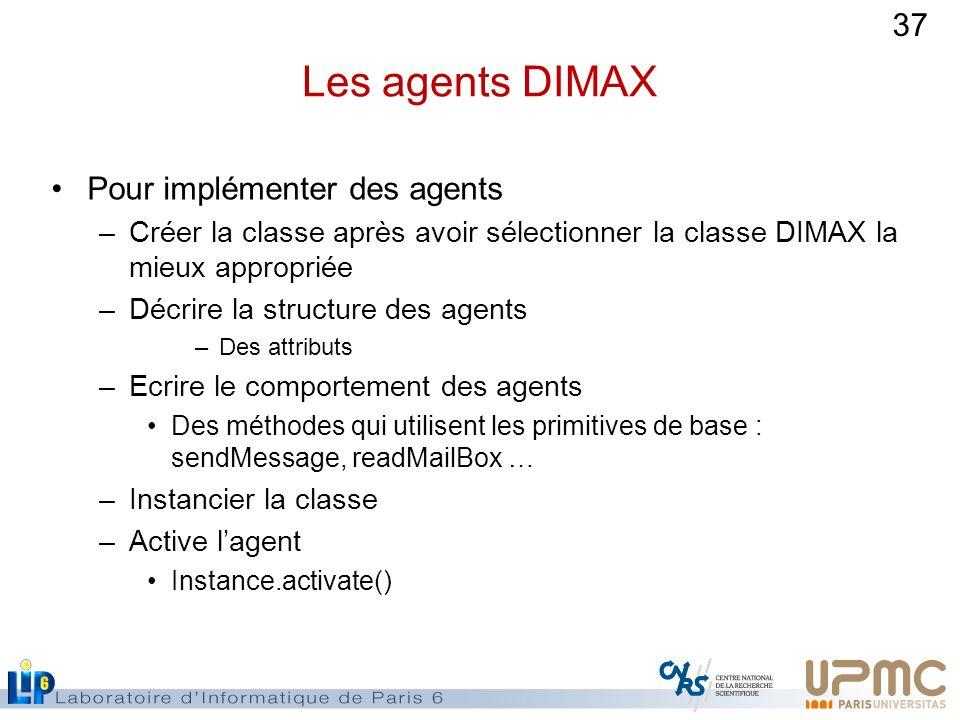 Les agents DIMAX Pour implémenter des agents