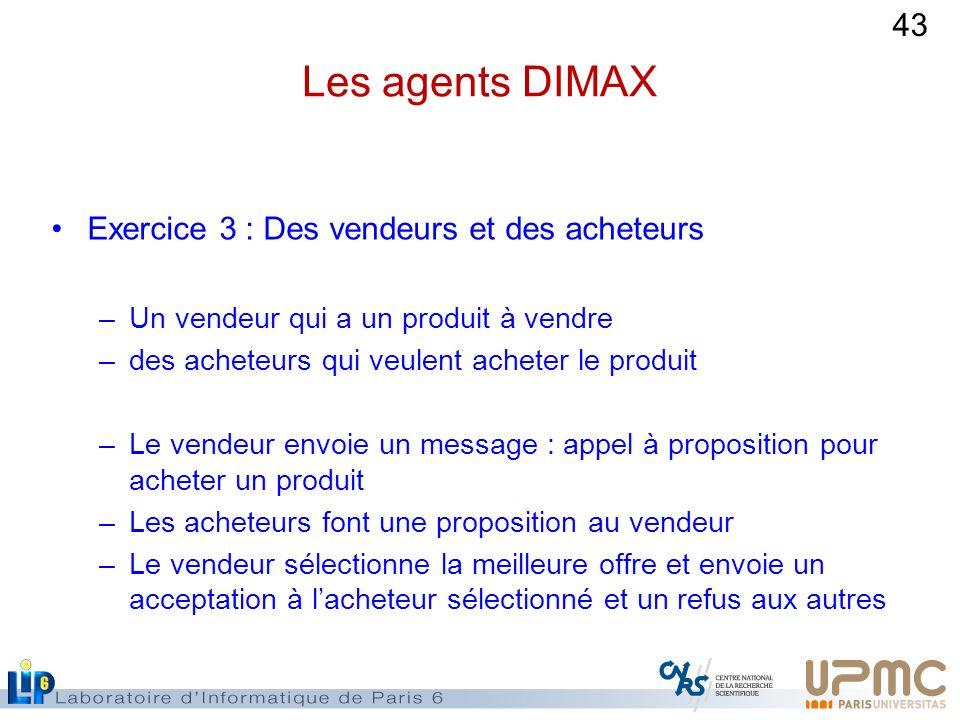 Les agents DIMAX Exercice 3 : Des vendeurs et des acheteurs
