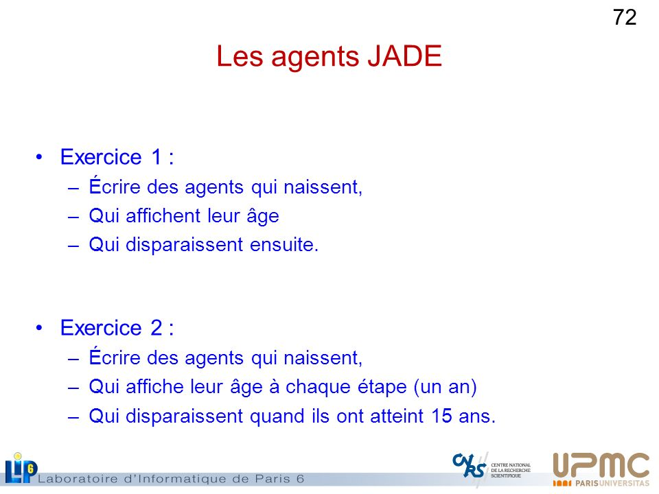 Les agents JADE Exercice 1 : Exercice 2 :