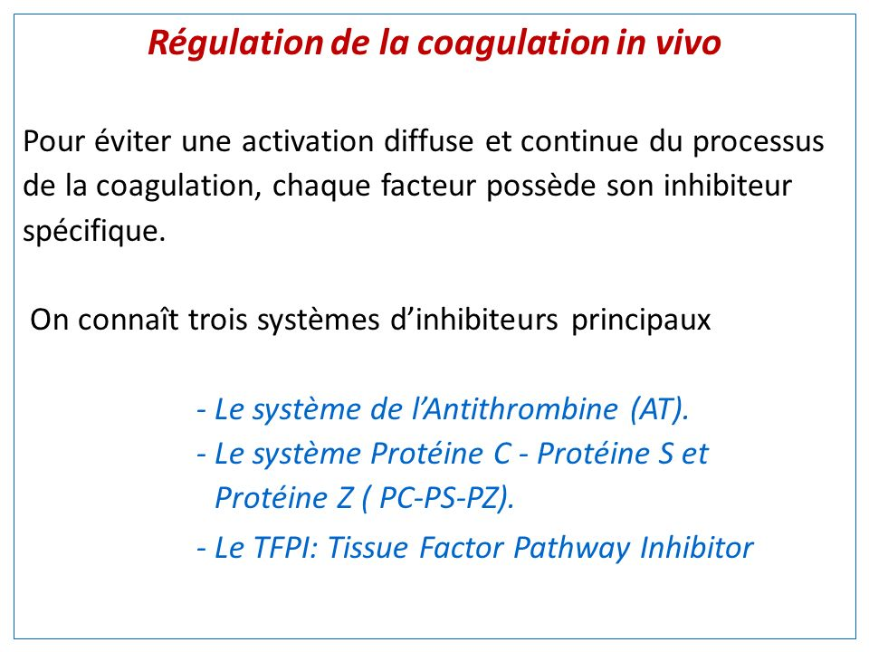 Régulation de la coagulation in vivo