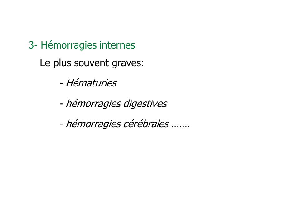 3- Hémorragies internes