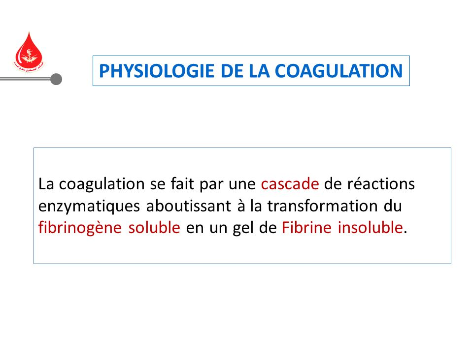PHYSIOLOGIE DE LA COAGULATION
