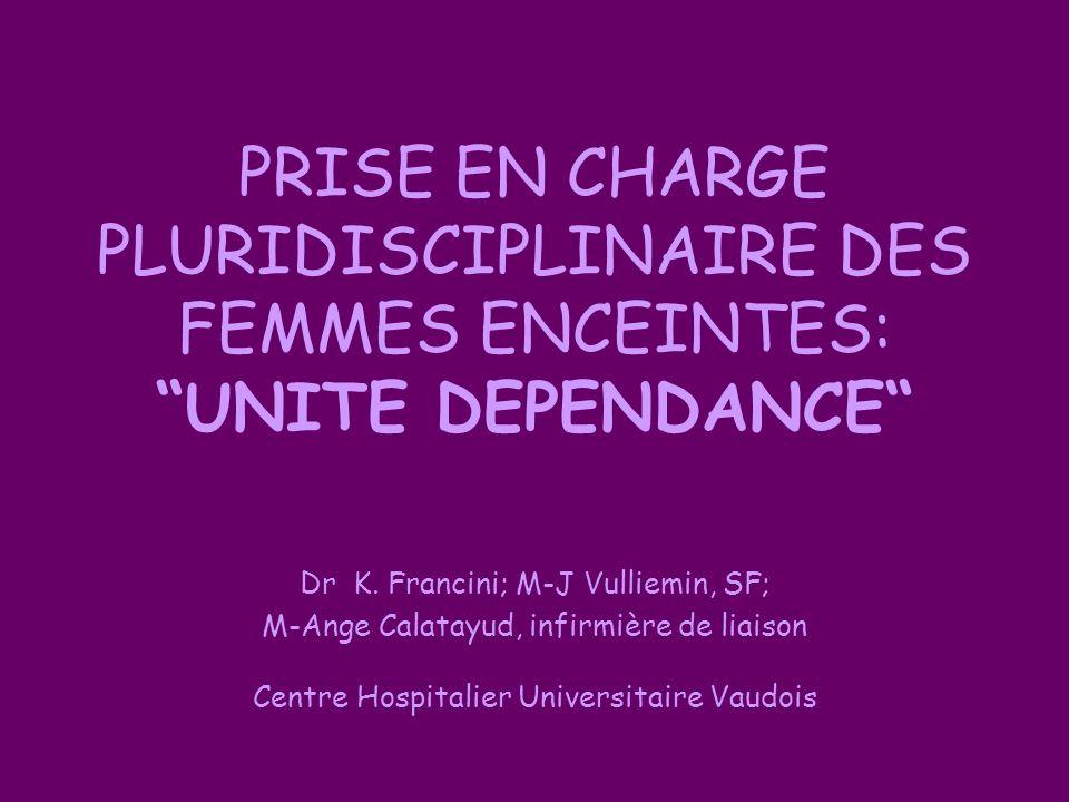 PRISE EN CHARGE PLURIDISCIPLINAIRE DES FEMMES ENCEINTES: UNITE DEPENDANCE