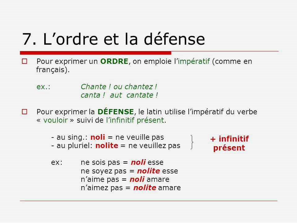 7. L'ordre et la défense + infinitif présent