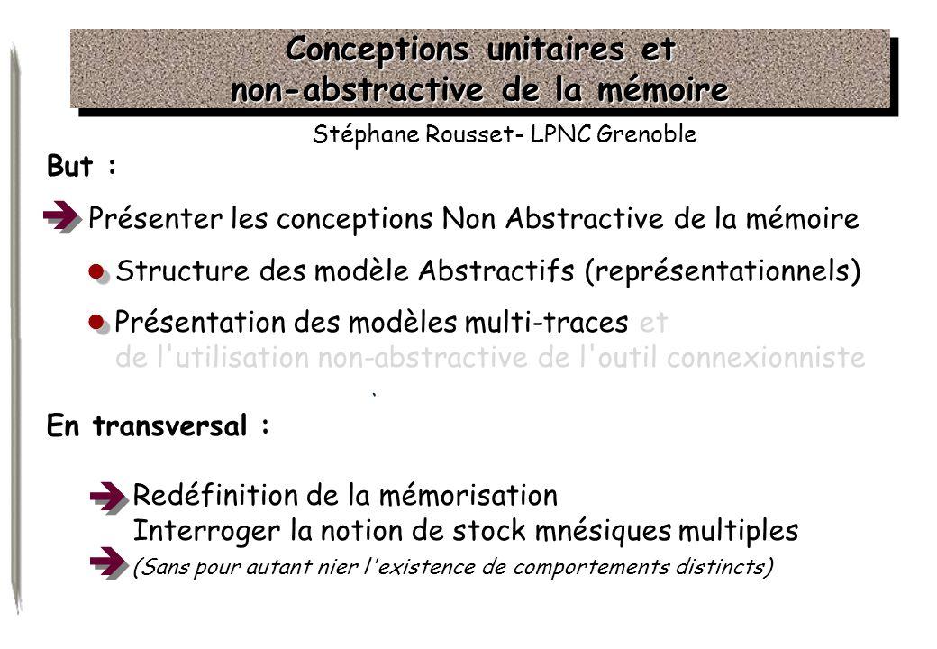 Conceptions unitaires et non-abstractive de la mémoire