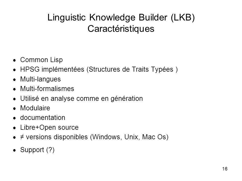 Linguistic Knowledge Builder (LKB) Caractéristiques