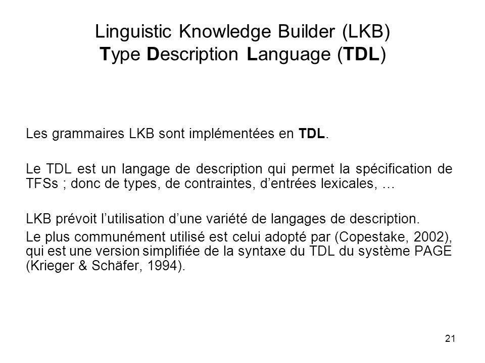 Linguistic Knowledge Builder (LKB) Type Description Language (TDL)