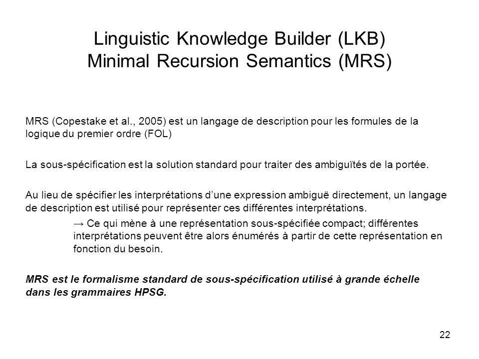 Linguistic Knowledge Builder (LKB) Minimal Recursion Semantics (MRS)