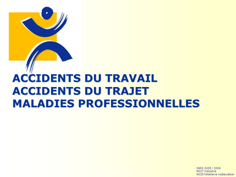 ACCIDENTS DU TRAVAIL ACCIDENTS DU TRAJET MALADIES PROFESSIONNELLES
