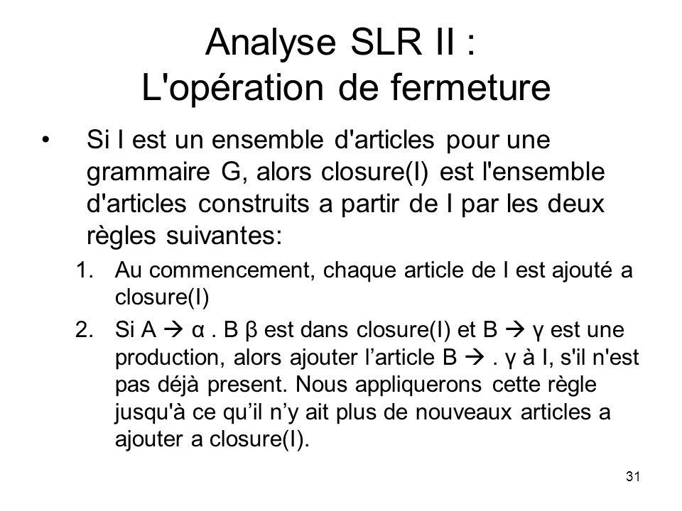 Analyse SLR II : L opération de fermeture