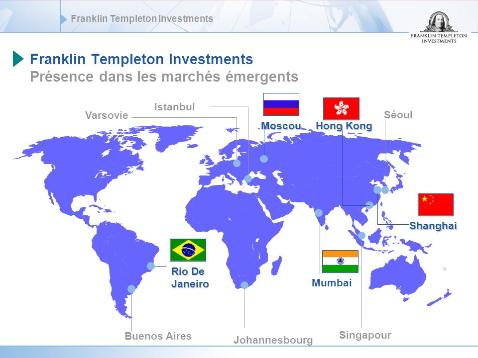 Franklin Templeton Investments Présence dans les marchés émergents