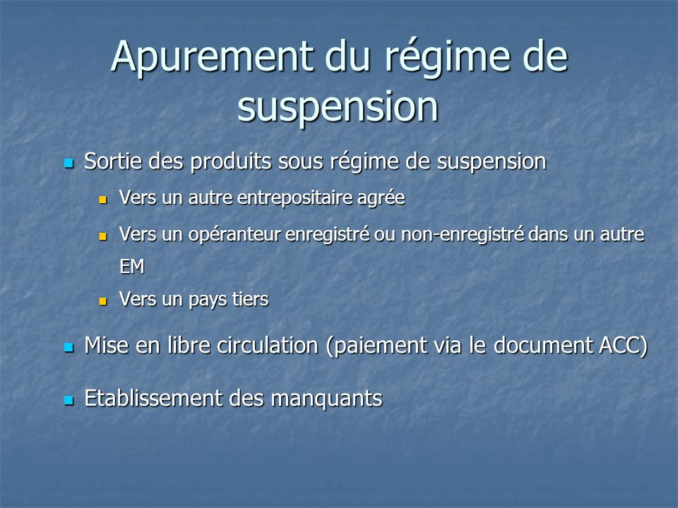 Apurement du régime de suspension