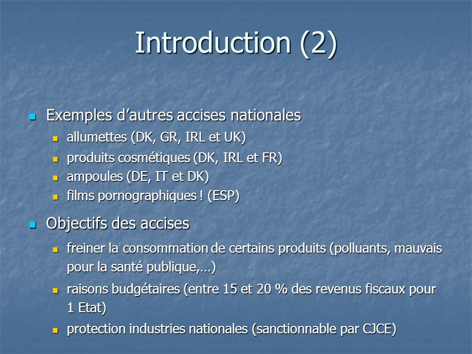 Introduction (2) Exemples d'autres accises nationales