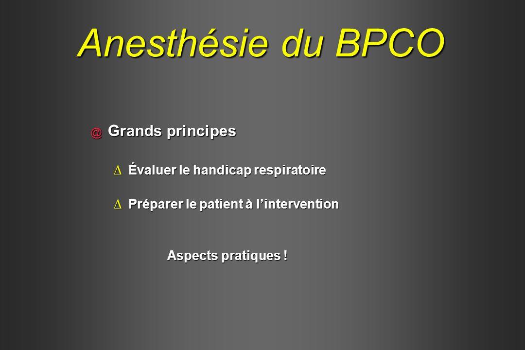Anesthésie du BPCO Grands principes Évaluer le handicap respiratoire