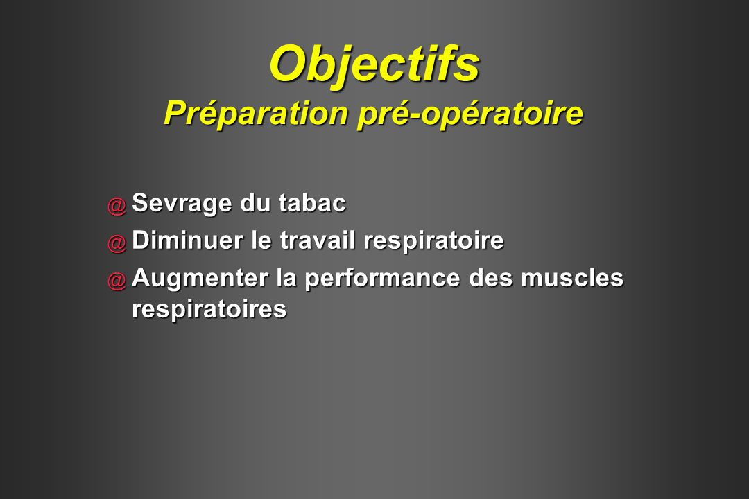 Objectifs Préparation pré-opératoire
