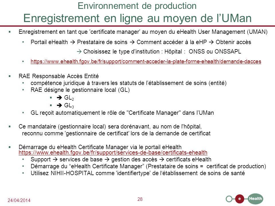 Environnement de production Enregistrement en ligne au moyen de l'UMan