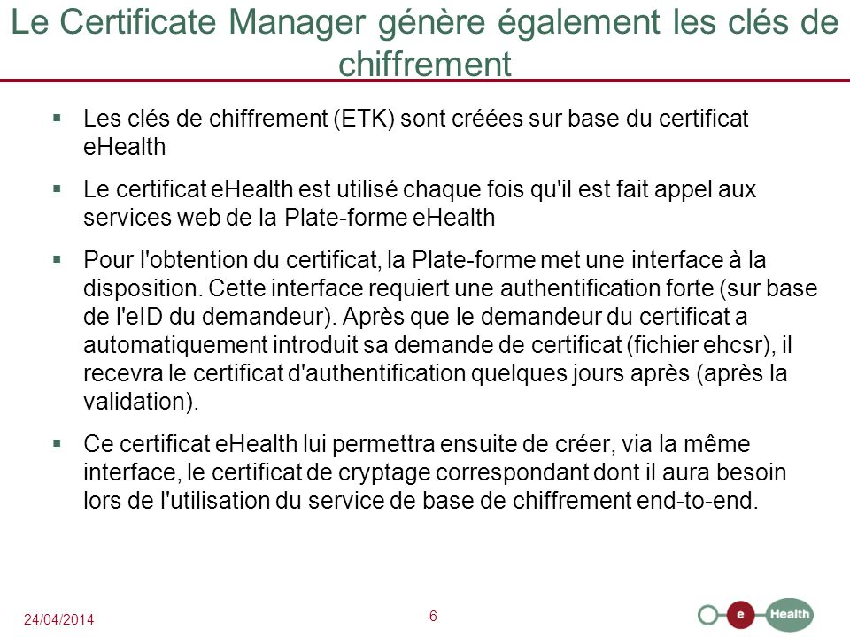 Le Certificate Manager génère également les clés de chiffrement