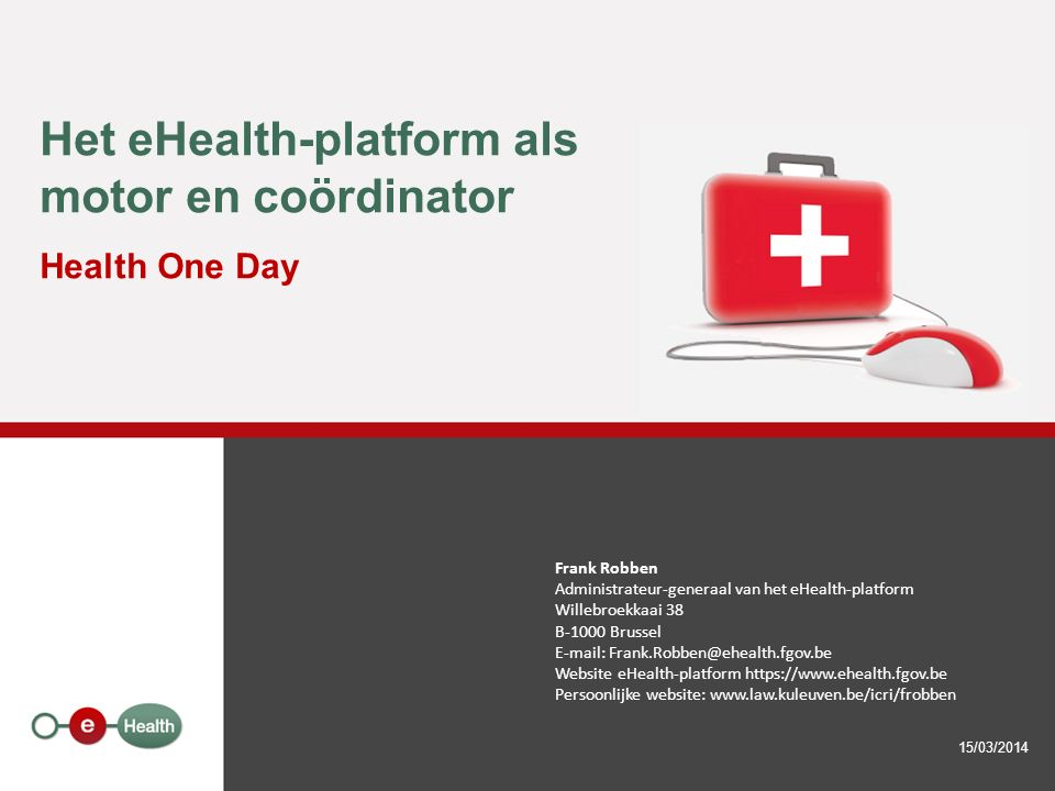 Het eHealth-platform als motor en coördinator Health One Day