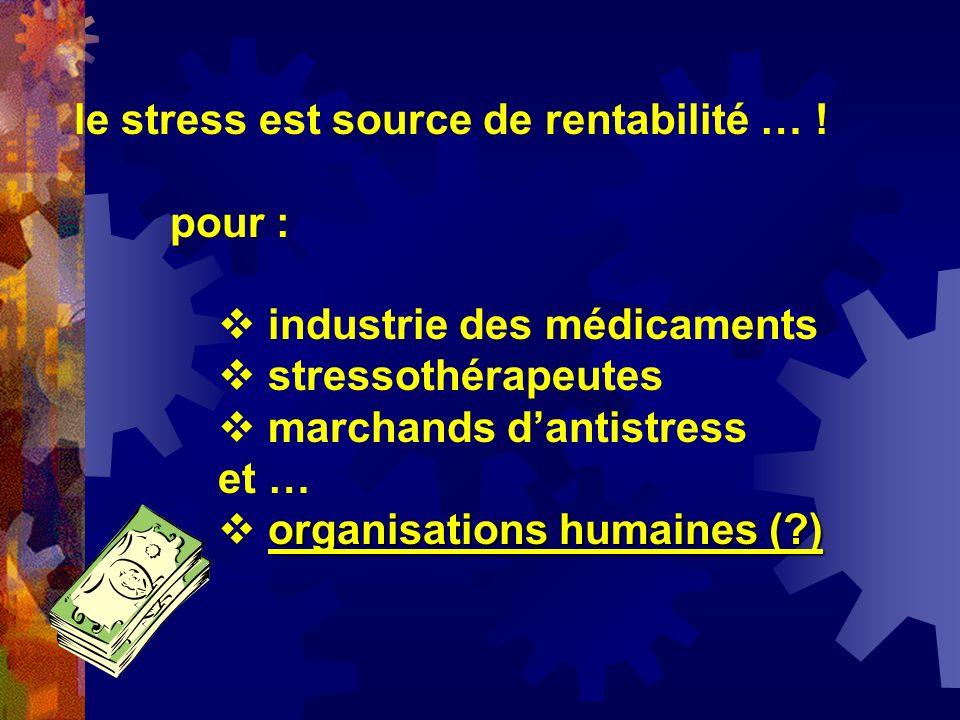 le stress est source de rentabilité … !