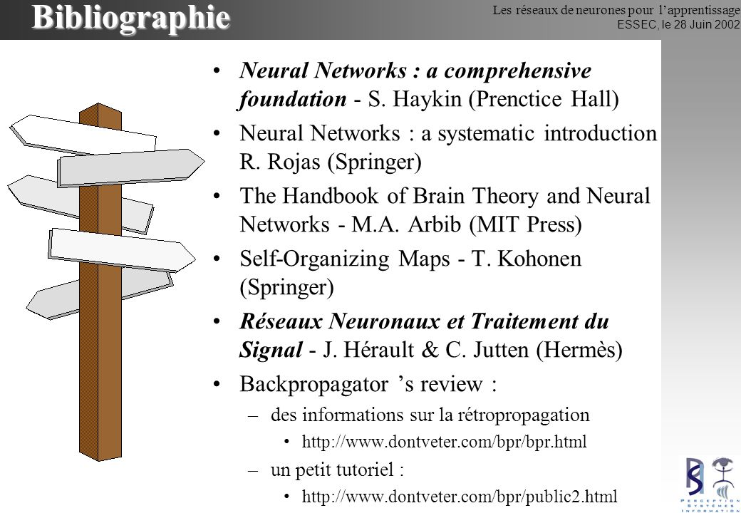 Bibliographie Neural Networks : a comprehensive foundation - S. Haykin (Prenctice Hall)