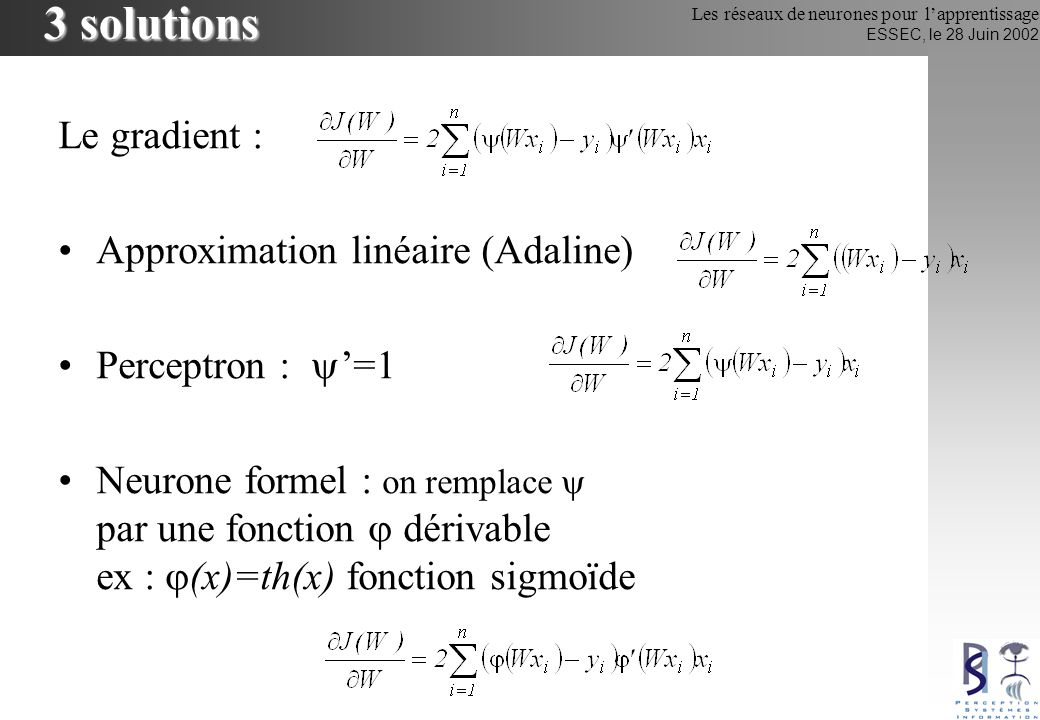 3 solutions Le gradient : Approximation linéaire (Adaline)
