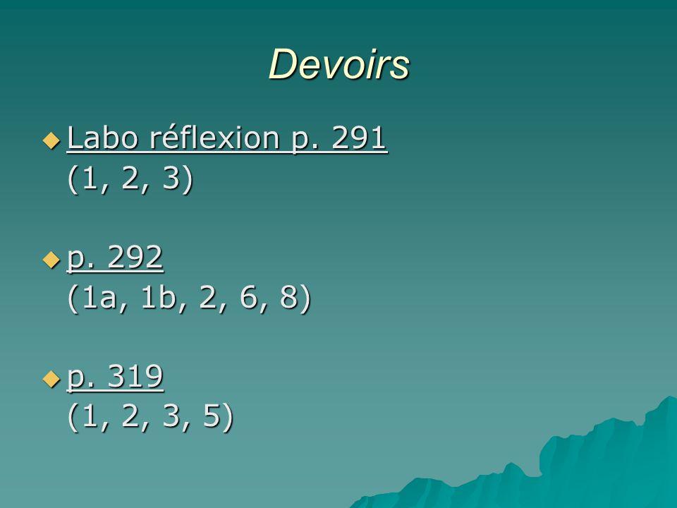 Devoirs Labo réflexion p. 291 (1, 2, 3) p. 292 (1a, 1b, 2, 6, 8)
