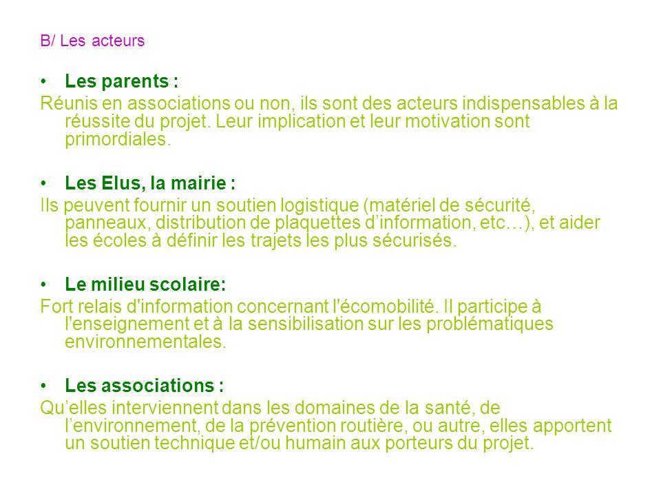 B/ Les acteurs Les parents :