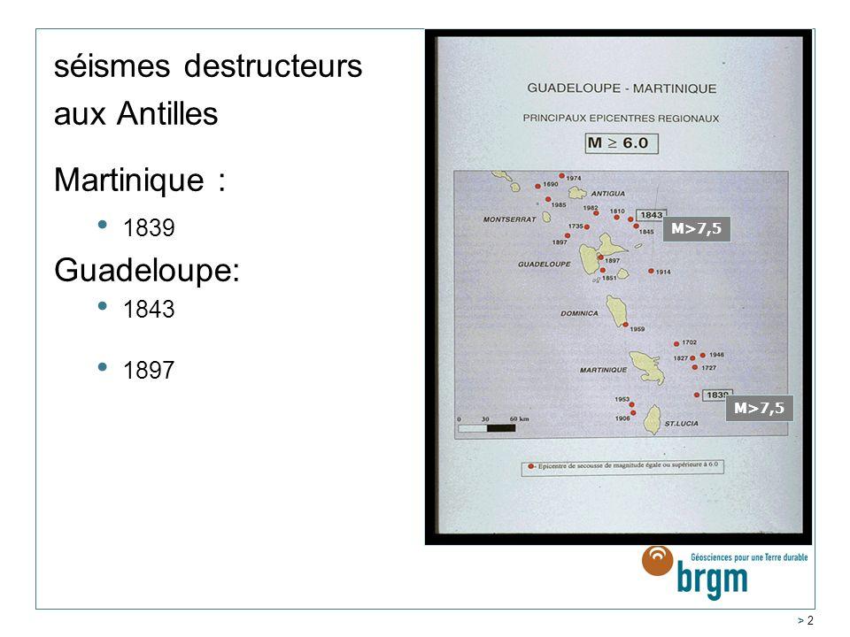 séismes destructeurs aux Antilles Martinique : Guadeloupe: 1839 1843