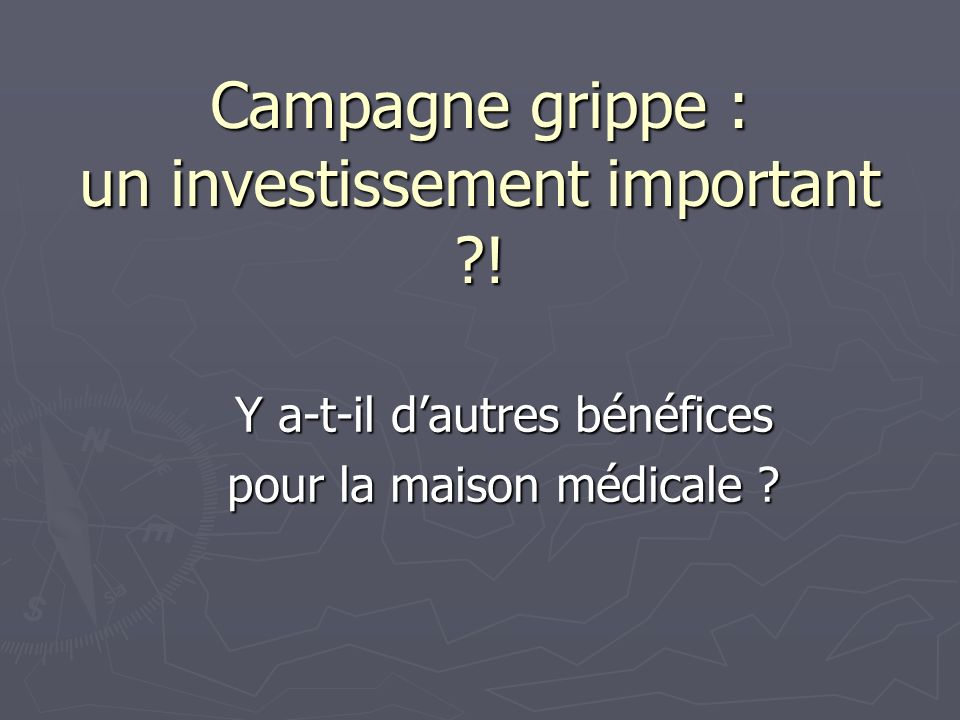 Campagne grippe : un investissement important !