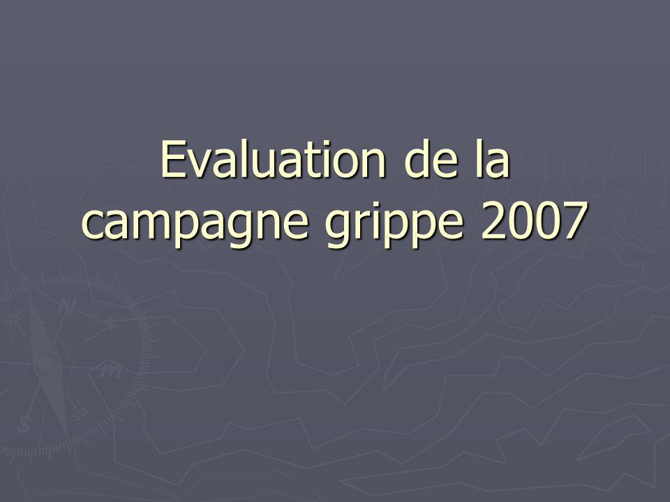 Evaluation de la campagne grippe 2007
