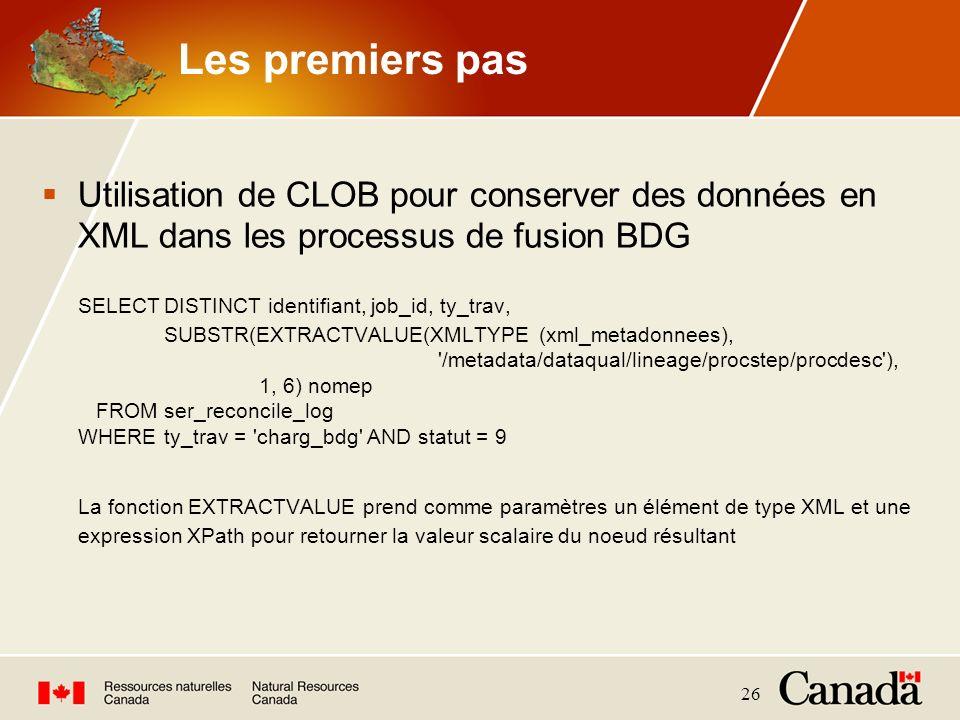 Les premiers pas Utilisation de CLOB pour conserver des données en XML dans les processus de fusion BDG.