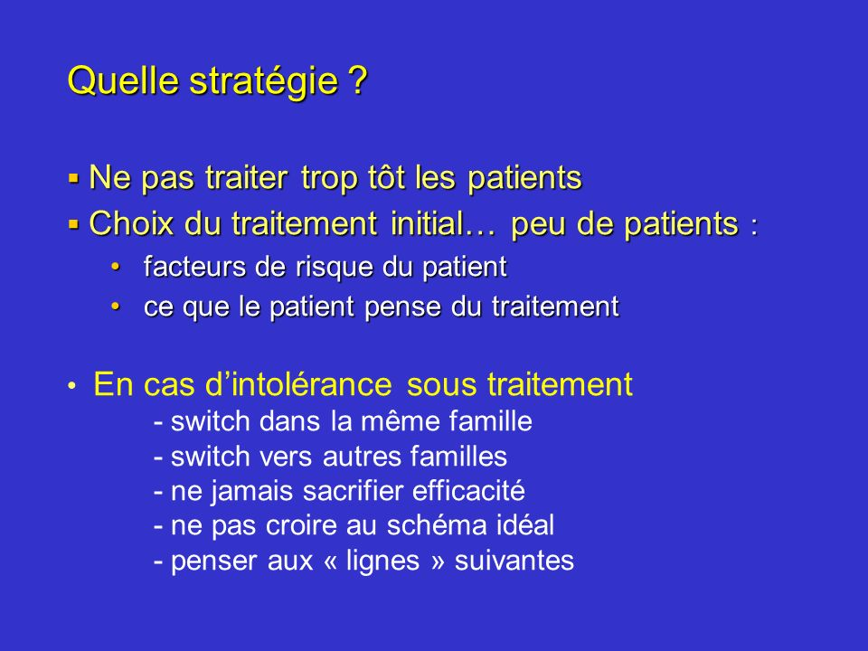 Quelle stratégie Ne pas traiter trop tôt les patients