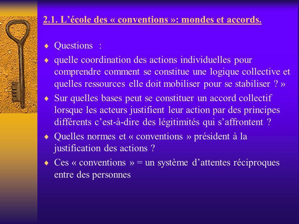 2.1. L'école des « conventions »: mondes et accords.