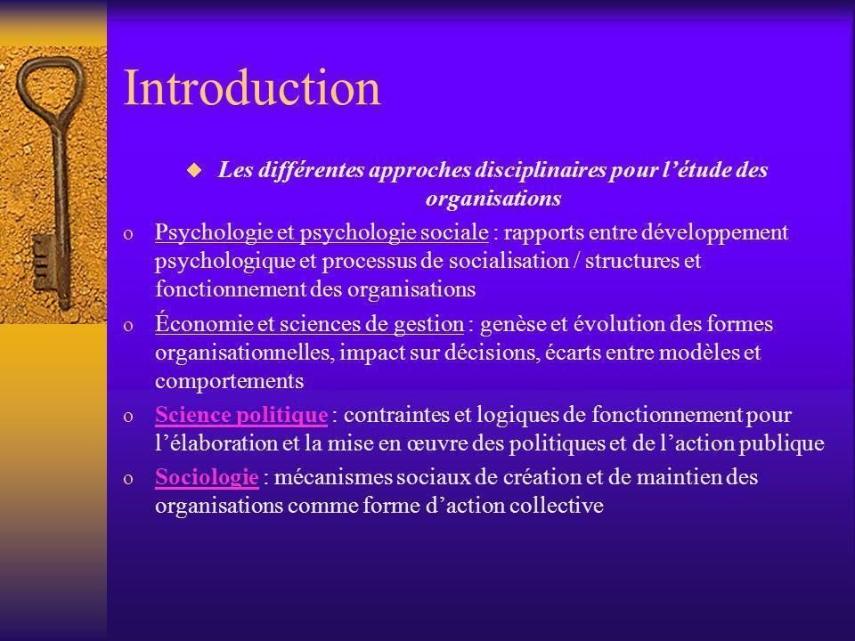 Introduction Les différentes approches disciplinaires pour l'étude des organisations.