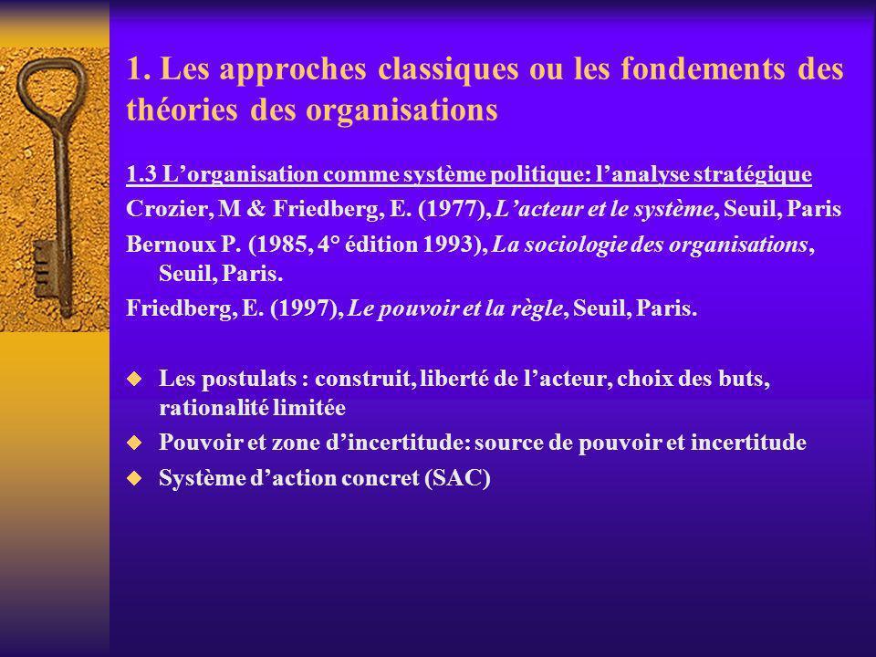1. Les approches classiques ou les fondements des théories des organisations