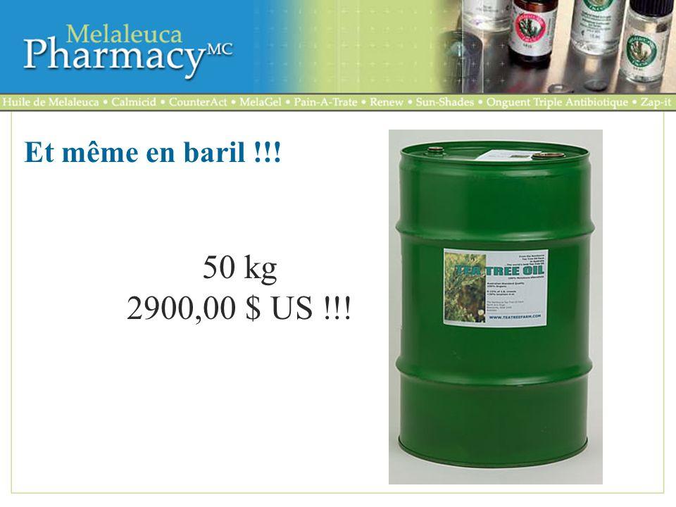 Et même en baril !!! 50 kg 2900,00 $ US !!!