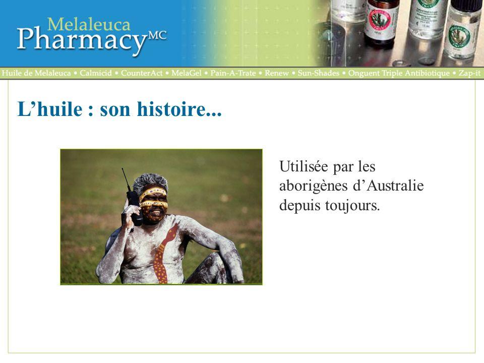 L'huile : son histoire... Utilisée par les aborigènes d'Australie depuis toujours.