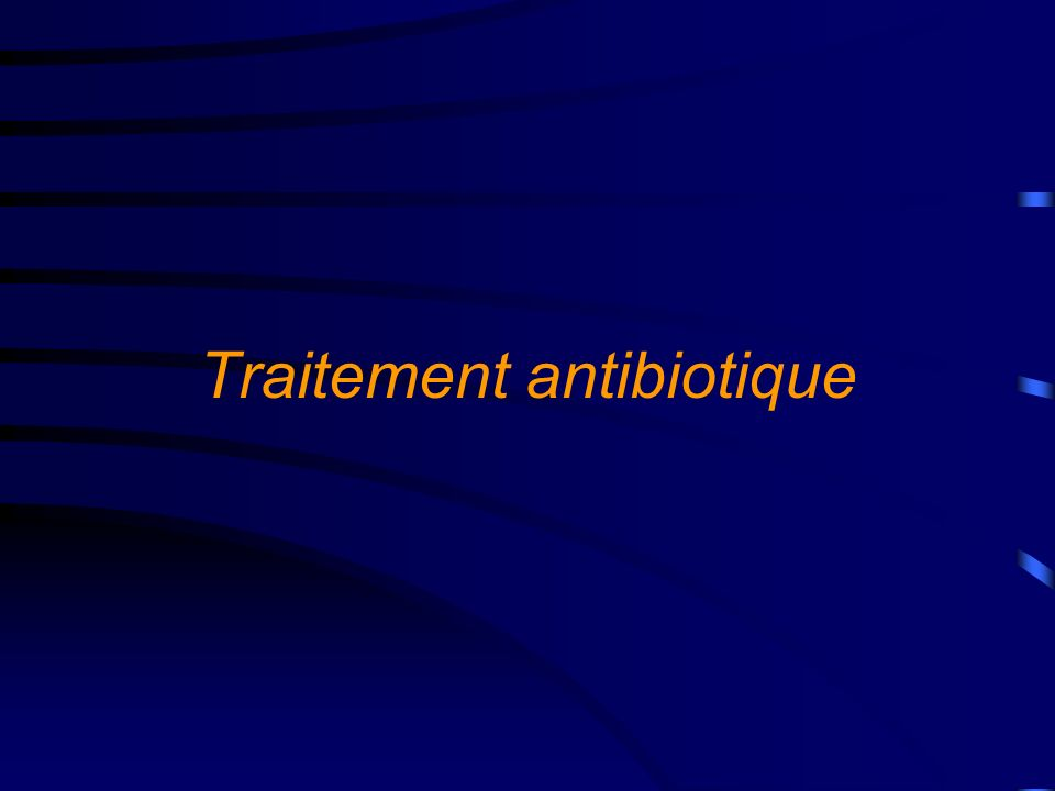 Traitement antibiotique
