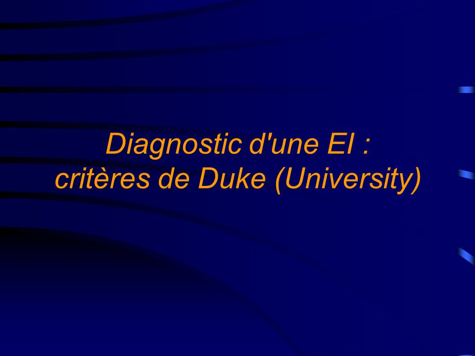 Diagnostic d une EI : critères de Duke (University)