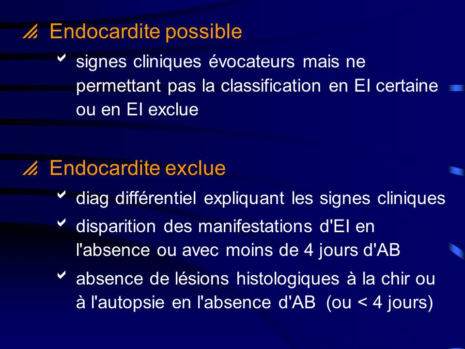 Endocardite possible Endocardite exclue
