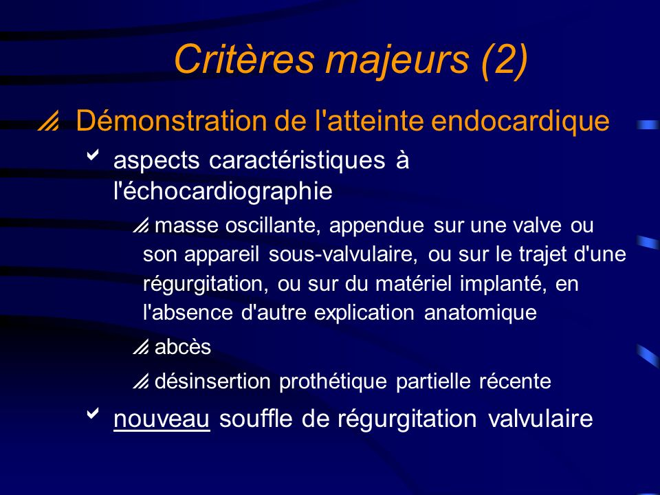 Critères majeurs (2) Démonstration de l atteinte endocardique