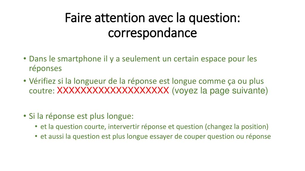 Faire attention avec la question: correspondance