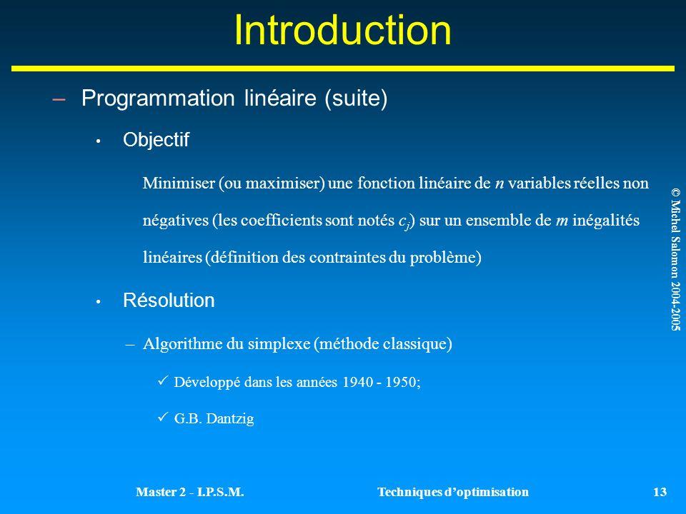 Introduction Programmation linéaire (suite) Objectif Résolution